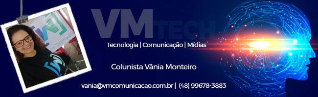 Coluna Vânia Monteiro - Tecnologia, mídia, empreendedorismo, inovação